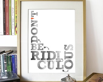 Quote Word Print Typography Art Poster  - Don't be ridiculous - A3 poster - quoted from Balki, from Perfect Strangers tv show