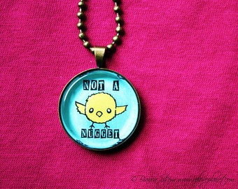 "Not A Nugget 1"" Pendant Necklace - or 2 for 20 - Vegan Chick - ReLove Plan.et"