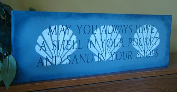 May You Always Have a Shell Primitive Wooden Sign