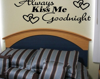 Always Kiss Me Goodnight Wall Quote Decal Love Bedroom Decor Wall Lettering (57)
