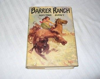 Vintage 1930's Hoffman Birney novel...Barrier Ranch