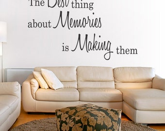 The Best thing about Memories is Making Them Wall Decal Quote Modern Home Decor Decal Saying (178)