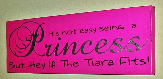 If The Tiara Fits Sign, Child's Room Sign, Distressed Wood Sign, Princess Sign, Princess Room, Tiara Sign- It's Not Easy Being A Princess
