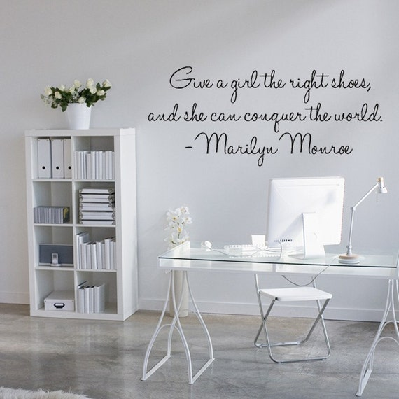 Marilyn Monroe Quote - Give A Girl The Right Pair of Shoes... Vinyl Wall Decal