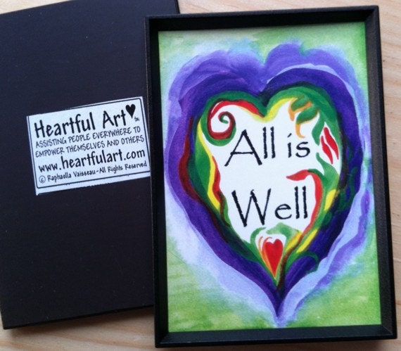 ALL IS WELL Inspirational Quote Motivational Print Yoga Meditation Spiritual Positive Thinking Friendship Heartful Art by Raphaella Vaisseau