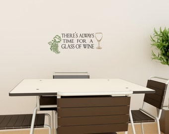 Wine Decal Decor There's Always Time For A Glass Of Wine Vinyl Lettering quote with Grapes