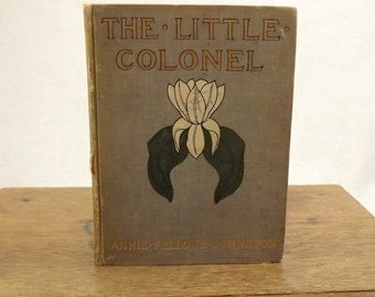 Vintage and Rare Book, The Little Colonel, 1908, Childrens' Classic