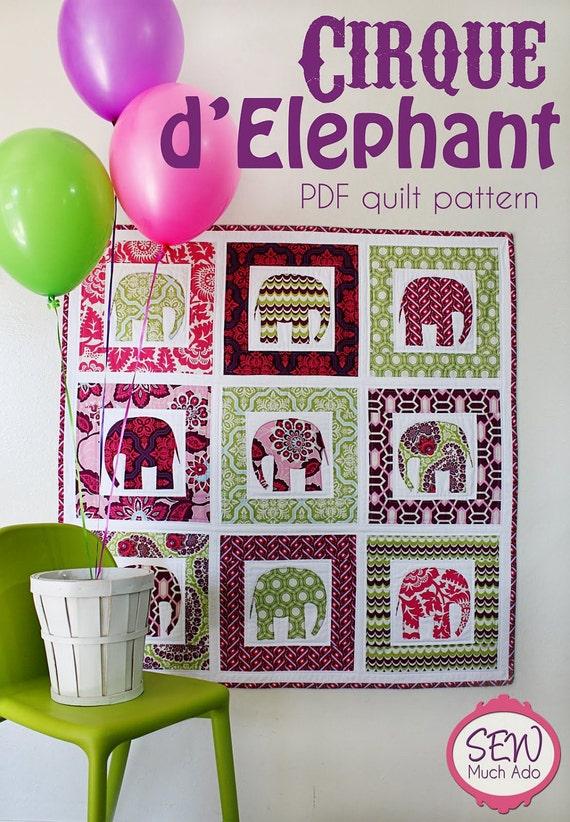 ELEPHANT QUILT PATTERN (pdf) - Cirque d'Elephant by Sew Much Ado