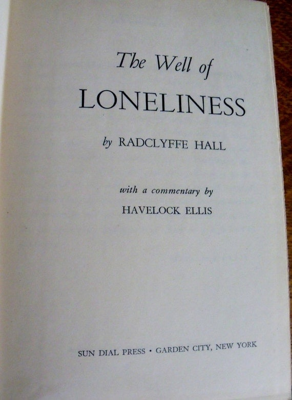 The Well of Loneliness - Radclyffe Hall - 1928 Sun Dial Press - Commentary by Havelock Ellis - Lesbian fiction