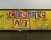 "Framed Fabric Sign - ""I Create Art Here"""