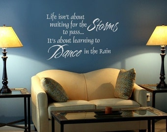 Life isn't about waiting for the storms to pass... vinyl quote. Dance in the Rain decal.