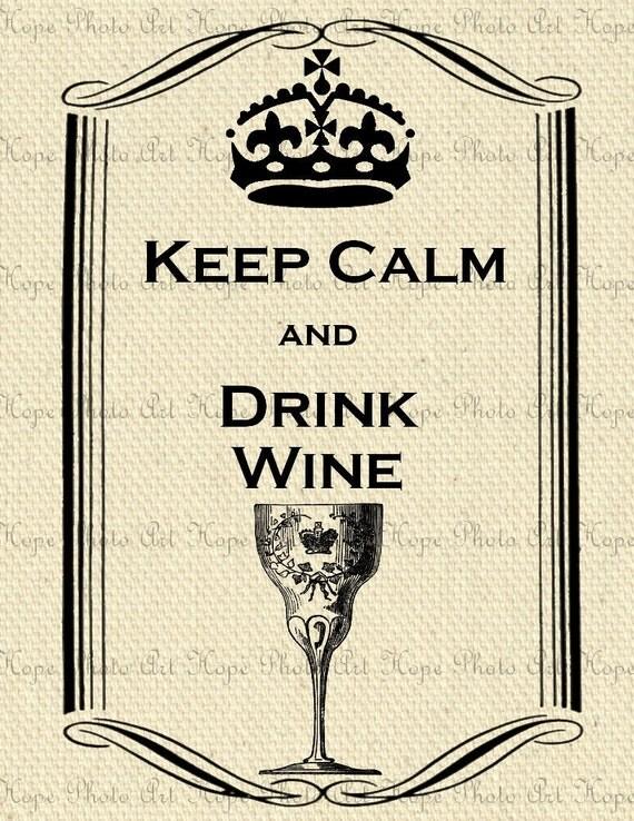 Keep Calm and Drink Wine Digital Collage Sheet Image Transfer Collage - Burlap Feed Sacks Canvas Pillows Tea Towels - U Print JPG 300dpi