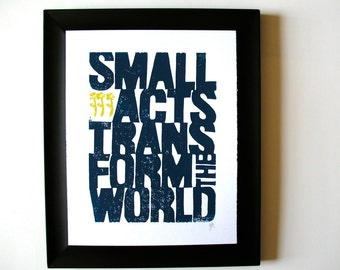 LINOCUT PRINT - Small acts transform the world - Howard Zinn BLUE letterpress poster 8x10