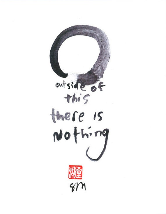 Zen Words Zen Brush Circle or Enso Outside of This Print of Zen Calligraphy