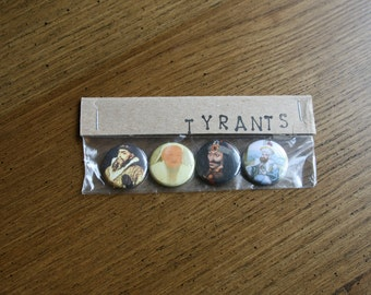TYRANT - Pin Back Buttons