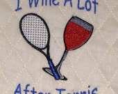 Digitized Embroidery - I Wine A Lot After Tennis
