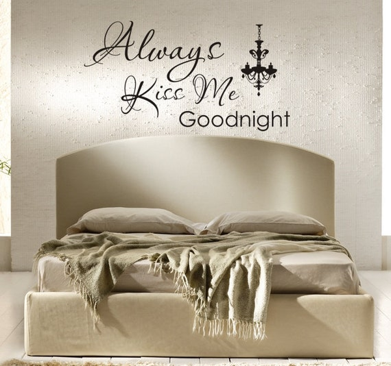 Romantic Bedroom Wall Decals, Master Bedroom Decals, Always Kiss Me Goodnight Wall Decal, Vinyl Lettering, Vinyl Wall Decals for Bedroom