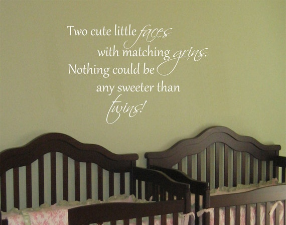 Twin Girls Nursery Decal Twin Boys Nursery Decal Boy Girl Twins Saying Vinyl Wall Decal Two Cute Little Faces Wall Quote Nursery Decals
