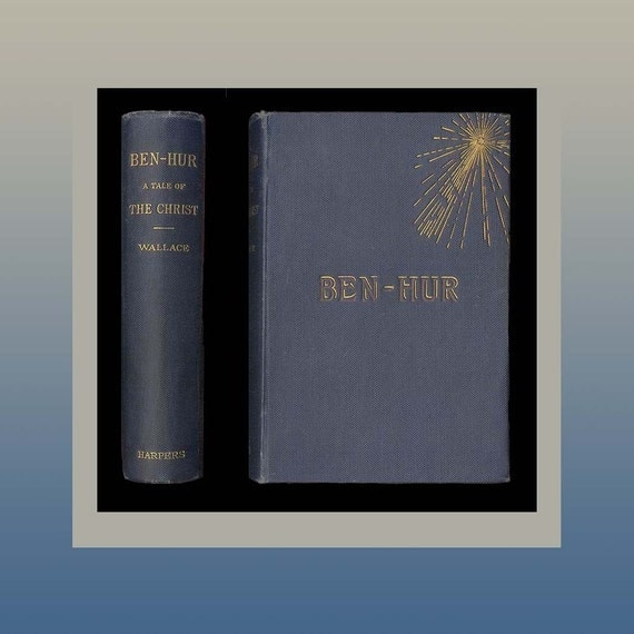 Ben Hur by Lew Wallace Late Victorian Antique Book The Great Novel of Rome, Israel, Jesus and Faith