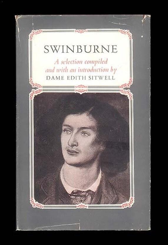 Swinburne - Algernon Charles Swinburne - A Selection of his Poetry Compiled by Dame Edith Sitwell - Vintage Book, Pre-Raphaelite Poet
