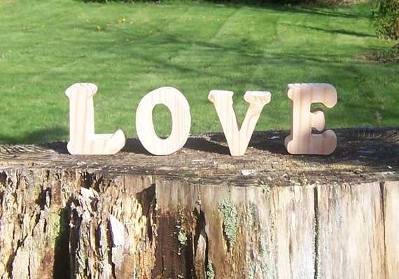 LOVE Free Standing Chunky Pine Unfinished Handcut Letters Size 3 Inches Tall By 1.5 Inches Thick