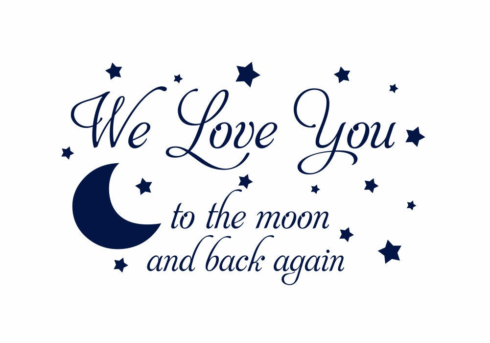 We Love You To The Moon And Back Again Vinyl Wall Decal Baby