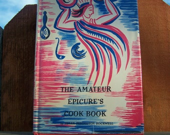 """Vintage 1958 """"The AMATEUR EPICURE'S"""" Cook Book  by Helen Pendleton Rockwell. Shabby Chic"""