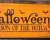 Halloween Signs, Season Of The Witch, Halloween, Witch, Wicca, Rustic, Primitive, Wooden Signs