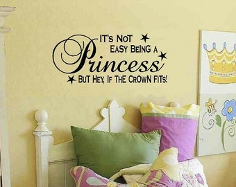 wall decal Its not easy being a Princess but hey if the crown fits quote