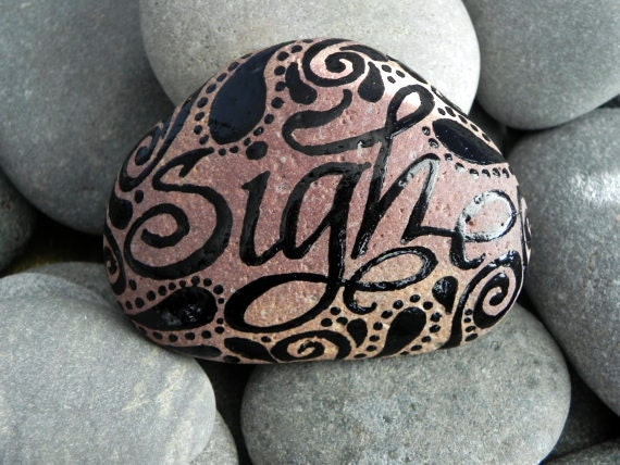 Sigh.../Painted Rock /Sandi Pike Foundas/ Sea Stone from Cape Cod
