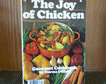 The Joy of Chicken by Norma Gilbert c1977