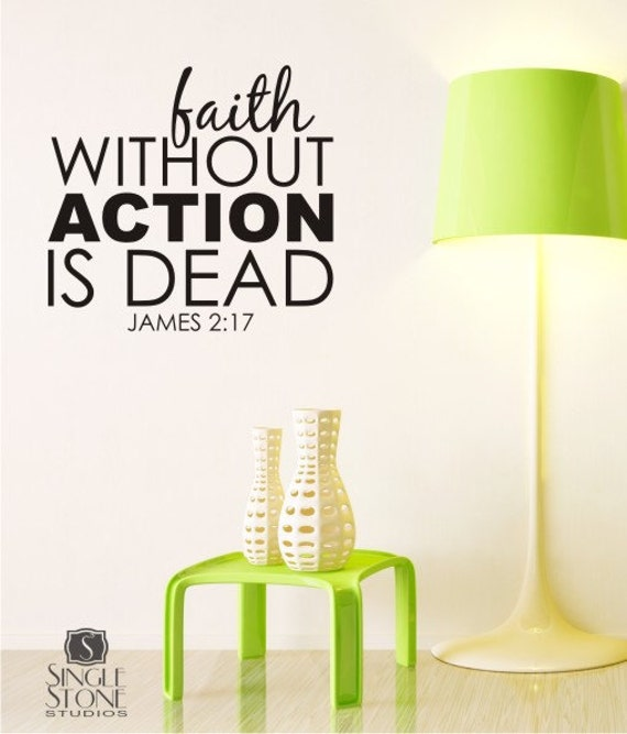 Wall Decal Quote Faith Without Action is Dead - Vinyl Sticker Art