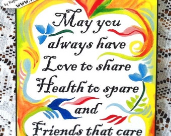 May You Always Have LOVE HEALTH FRIENDS 5x7 Inspirational Quote Motivational Print Blessing Home Decor Heartful Art by Raphaella Vaisseau
