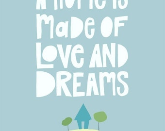 A Home Is Made Of Love and Dreams Typography 8x10 Art Print