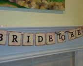 Bride To Be Wedding-Bachelorette- Bridal Shower- Banner- Garland-Sign- Photo Prop -  Can Be Customized