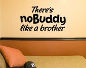 There's No Buddy like a Brother -nobuddy vinyl decal - wall art sticker - boys room decal - brother decals