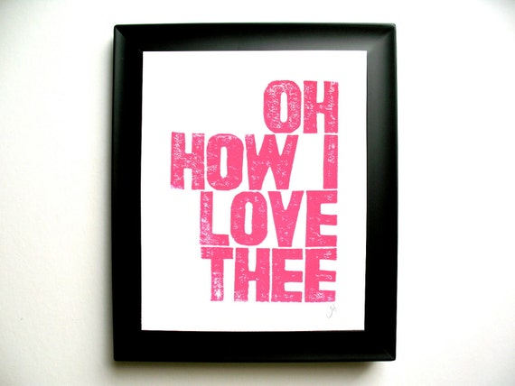 LINOCUT PRINT - Oh How I Love Thee LETTERPRESS hot pink - valentine typography poster 8x10