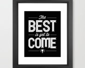 Quote Print Best Framed Typography The Best Is Yet To Come Hope Faith Future Black and White Retro Style Home Decor Positive Thinking