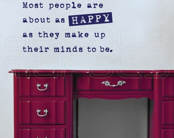 """Wall decals """"Most People are about as HAPPY..."""" Vinyl lettering graphics interior decor by Decals Murals (15x28)"""