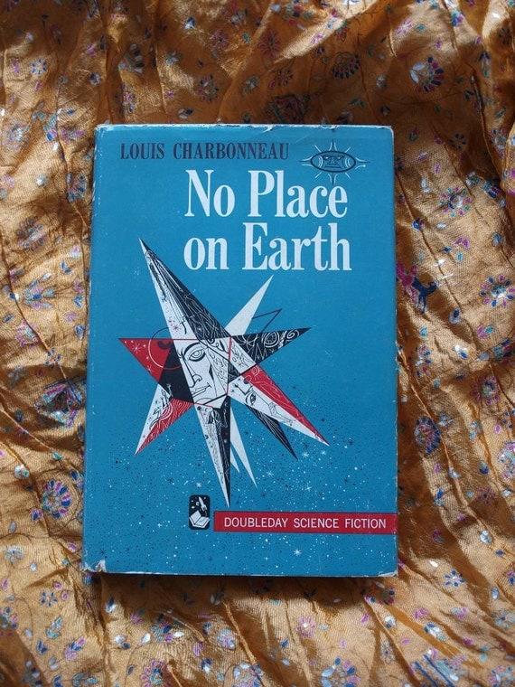 Louis Charbonneau No Place On Earth 1958 1st Edition Doubleday Sci Fi Space Ship Rocket Science Fiction w DJ Joseph Mugnaini Art