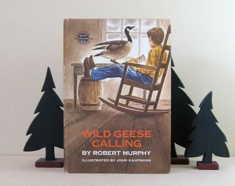Wild Geese Calling - Robert Murphy - Vintage 1966 First Edition Book - Illustrated Book - Boys Adventure Storybook Canada Goose Animal Story