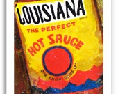"Louisiana Hot Sauce Art 11x14"" and 13x19"" Print Signed and Numbered Buy Any Two Get One Free"