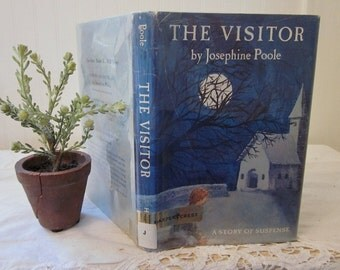 The Visitor, a story of suspense. Vintage mystery book by Josephine Poole. 1972 HCDJ First Edition, Jr. High and up.