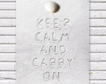 SALE: Keep Calm and Carry On 8x10 Poster Print / White Natural Home Decor Beach Summer Sea Sand Whimsy Typography Text