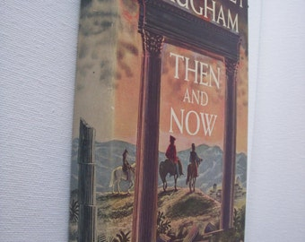1946 Then and Now  by  W. Somerset Maugham  Book