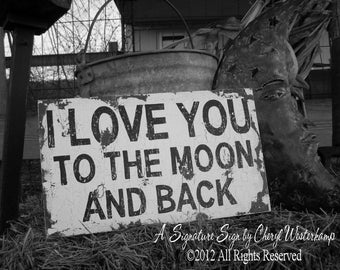 I LOVE YOU To The Moon and Back Sign, Wedding Sign, Cottage Decor, Wedding Prop, Baby Shower Gift, Shabby Chic Sign, Rustic Sign, Chippy