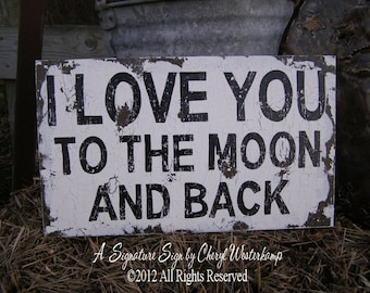 I LOVE YOU To The Moon And Back Sign, Shabby Chic Sign, Rustic Sign, Wedding Prop, Baby Shower Gift, Vintage Sign, Maternity Photo Prop