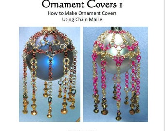 Chain Maille Tutorial - Chain Maille Ornament Covers 1