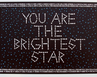 You Are The Brightest Star -  Handpulled Limited Edition Screenprint
