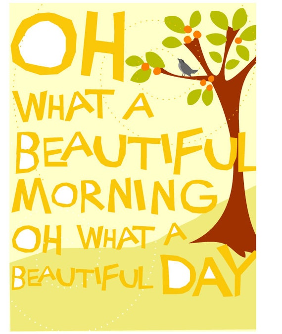Image result for o what a beautiful morning